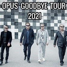 Opus Goodbye Tour 2021
